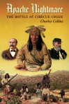Apache Nightmare: The Battle at Cibecue Creek - Charles Collins
