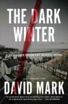 The Dark Winter: A Novel (Detective Sergeant McAvoy) - David Mark