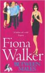 Between Males - Fiona Walker