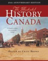 Illustrated History of Canada - Craig Brown