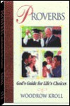 Proverbs: God's Guide for Life's Choices - Woodrow Kroll