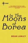 In The Moons Of Borea (Titus Crow) - Brian Lumley