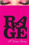 Rage: A Love Story - Julie Anne Peters