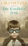 Die Kindheit Jesu: Roman (German Edition) - J.M. Coetzee, Reinhild Böhnke
