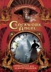 Clockwork Angel (Chroniken der Schattenjäger #1) - Franca Fritz, Heinrich Koop, Cassandra Clare