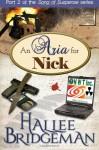 An Aria for Nick - Hallee Bridgeman