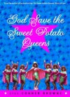 God Save the Sweet Potato Queens - Jill Conner Browne