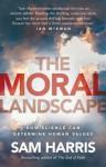 The Moral Landscape. by Sam Harris - Sam Harris