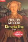 Die weise Frau - Philippa Gregory
