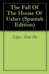 The Fall Of The House Of Usher (Spanish Edition) - Edgar Allan Poe
