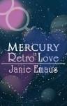 Mercury in Retro Love - Janie Emaus