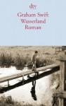 Wasserland - Graham Swift, Erika Kaiser