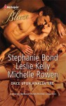 Once Upon a Valentine - Stephanie Bond, Leslie Kelly, Michelle Rowen