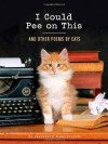 I Could Pee on This: And Other Poems by Cats - Francesco Marciuliano