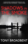 Shadows in the Smoke - Tony Broadbent