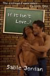 If It Isn't Love...? - Sable Jordan