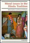 Moral Issues in the Hindu Tradition - Robert Jackson, Dermot Killingley