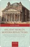 Ancient Worlds, Modern Reflections - Geoffrey E.R. Lloyd
