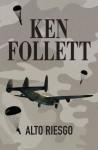 Alto riesgo - Ken Follett