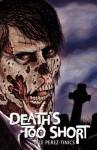 Death's Too Short - Lyle Perez-Tinics