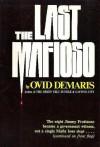 The Last Mafioso: The Treacherous World of Jimmy Frantianno - Ovid Demaris