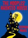 The Hooples' Haunted House - Stephen Manes, Martha Weston