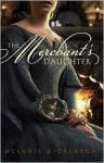 The Merchant's Daughter - Melanie Dickerson