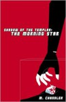 Shadow of the Templar: The Morning Star - M. Chandler