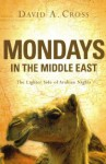 Mondays in the Middle East: The Lighter Side of Arabian Nights - David Cross