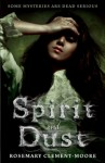 Spirit and Dust - Rosemary Clement-Moore