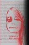 Makeout - Michael J. Seidlinger