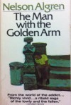 The Man with the Golden Arm - Nelson Algren