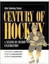 Century of Hockey: A Season-by-Season Celebration - Hockey News, Steve Dryden, Bobby Orr