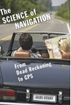The Science of Navigation: From Dead Reckoning to GPS - Mark Denny