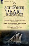 The Schooner 'Pearl' Incident, 1848: Three Accounts of the Largest Recorded Escape Attempt by Slaves in the United States of America - Daniel Drayton, Harriet Beecher Stowe, John H Paynter