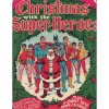 Christmas with the Super-Heros (1975 Limited Collectors' Edition) (The Line of DC Super-Stars) - Dennis O'Neil, John Albano, Bob Haney, Julius Schwartz, Joe Orlando, Goerge Kashdan, Irv Novick, Dick Giordano, Bob Oksner, Wallace Wood, Nick Cardy