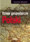 Dzieje gospodarcze Polski - Wojciech Morawski