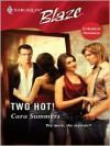 Two Hot! (Harlequin Blaze, #259) - Cara Summers