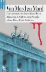 Von Mord zu Mord: Eine mörderische Deutschland-Reise - Ralf Kramp, E.W. Heine, Sara Paretsky, Milena Moser, Regula Venske, Jürgen Alberts, Friedrich Ani, Horst Eckert