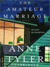The Amateur Marriage: A Novel (Audio) - Anne Tyler, Blair Brown
