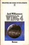 Wing 4 : Science-fiction-Roman - Jack Williamson
