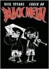 Black Metal Volume 2 - Rick Spears, Chuck BB