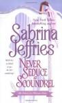 Never Seduce a Scoundrel - Sabrina Jeffries