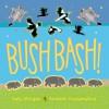 Bush Bash - Sally Morgan, Ambelin Kwaymullina