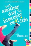 Just Another Day in My Insanely Real Life - Barbara Dee