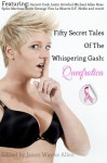 50 Secret Tales of the Whispering Gash: A Queefrotica - Christy Leigh Stewart, Jason Wayne Allen, Garrett Cook, Viva La Muerte, Michael Allen Rose, Kevin Strange, Michael LeSueur, Brent Michael Kelley