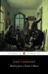 Sketches from a Hunter's Album (Classics) - Ivan Turgenev, Richard Freeborn