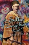 The Sultan of Zanzibar - Martyn Downer
