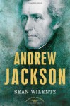 Andrew Jackson - Sean Wilentz, Arthur M. Schlesinger Jr.