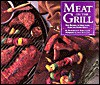 Meat on the Grill: New Recipes for Beef, Lamb, Pork, and Other Meats - David Barich, Thomas Ingalls, Dennis Bettencourt